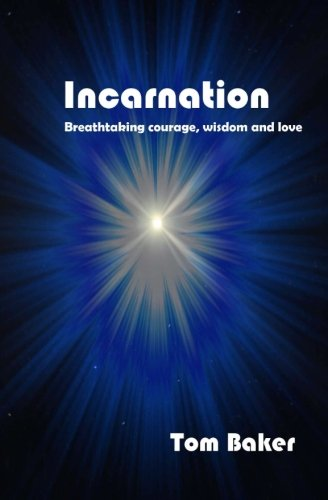 9781496132277: Incarnation: Breathtaking Courage, Wisdom and Love