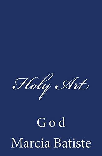 Holy Art: God: Batiste, Marcia