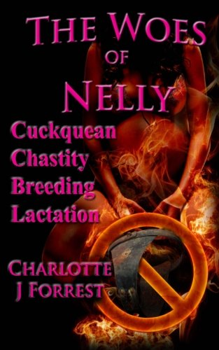 9781496137760: The Woes of Nelly: Cuckquean Chastity Breeding Lactation