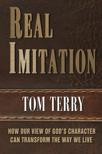 9781496138712: Real Imitation: How Imitating God's Character Can Transform Your Life