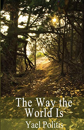 The Way the World Is: Book 2: Politis, Yael