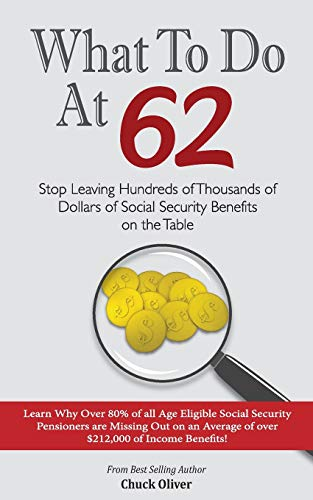 9781496139672: What to Do at 62: Stop leaving hundreds of thousands of dollars of benefit payout on the table