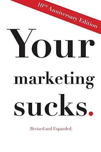 9781496140678: Your Marketing Sucks: 10th Anniversary Edition