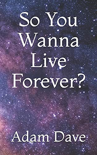 9781496143372: So You Wanna Live Forever?