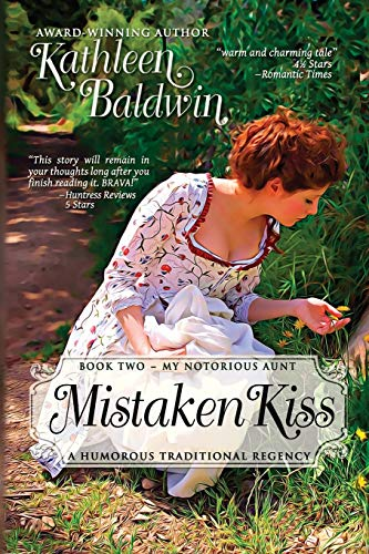 Mistaken Kiss: A Humorous Traditional Regency Romance (My Notorious Aunt) (Volume 2): Kathleen ...