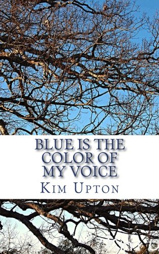 Blue Is the Color of My Voice: Kim Upton