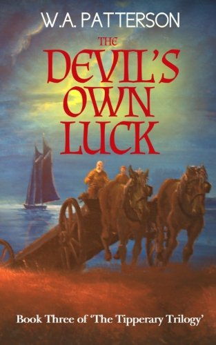 9781496148520: The Devil's Own Luck: An Irish Story (The Tipperary Trilogy) (Volume 3)