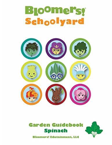 9781496156877: Bloomers! Schoolyard Garden Guidebook: Spinach (Volume 1)