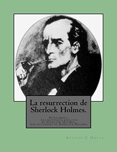 9781496160508: La resurrection de Sherlock Holmes.: Supplement: Les nouveaux exploits de Sherlock Holmes. Les souvenirs de Sherlock Holmes. (French Edition)