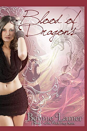 Blood of Dragons: Book 7 of the Witch Fairy Series (Volume 7): Lamer, Bonnie