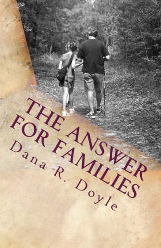 The Answer for Families: Dana R. Doyle