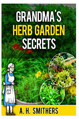 9781496166012: Grandma's Herb Garden Secrets (Grandma's Series) (Volume 5)