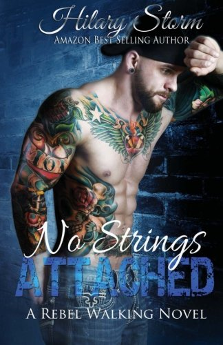 9781496168139: No Strings Attached (Rebel Walking Series) (Volume 3)