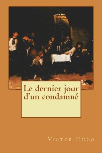 9781496168665: Le dernier jour d'un condamné (French Edition)