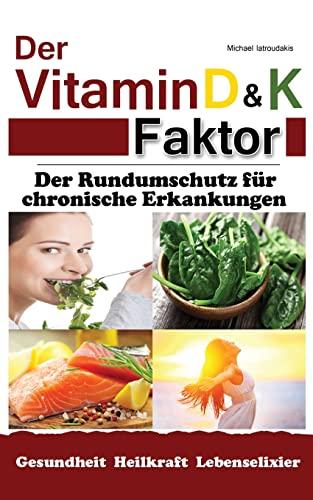 9781496168849: Der Vitamin D & K Faktor: Der Rundumschutz Fur Chronische Erkrankungen...(Sammelband / Wissen Kompakt)