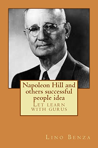 9781496169648: Napoleon Hill and others successful people idea: Let learn with gurus (1) (Volume 1)