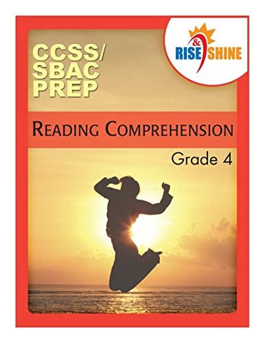 9781496171450: Rise & Shine CCSS/SBAC Prep Reading Comprehension Grade 4