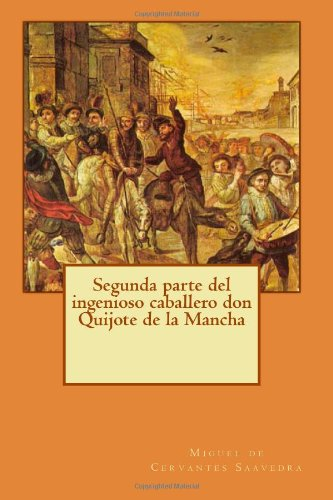 9781496171894: Segunda parte del ingenioso caballero don Quijote de la Mancha (El Quijote) (Volume 2) (Spanish Edition)