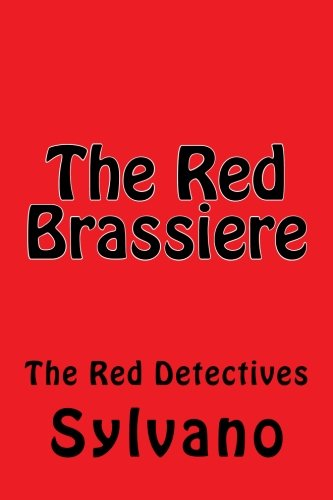 The Red Brassiere (The Red Detectives) (Volume 2): Sylvano