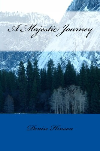 A Majestic Journey: Hinson, Denise