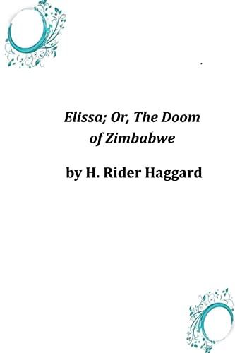 Elissa; Or, The Doom of Zimbabwe: Haggard, H. Rider