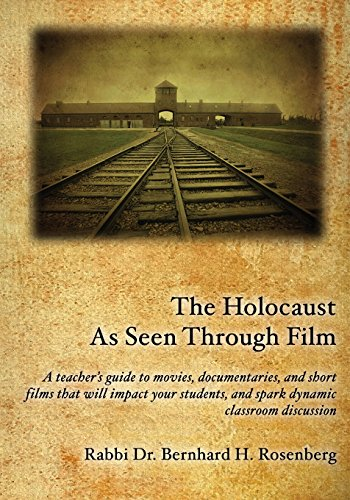 The Holocaust As Seen Through Film:: A teacher's guide to movies,documentaries, and short ...