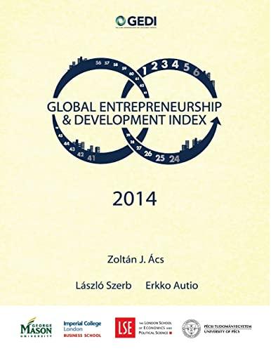 Global Entrepreneurship and Development Index 2014: Acs, Zoltan J; Szerb, Laszlo; Autio, Erkko