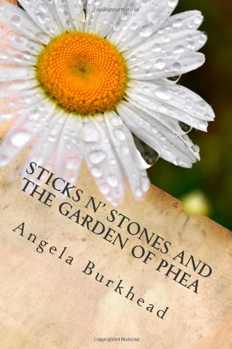9781496182432: Sticks n' Stones and the Garden of Phea