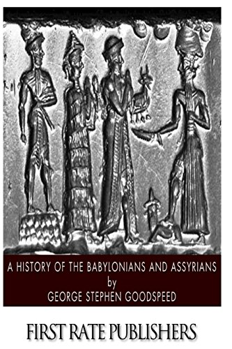 9781496183873: A History of the Babylonians and Assyrians