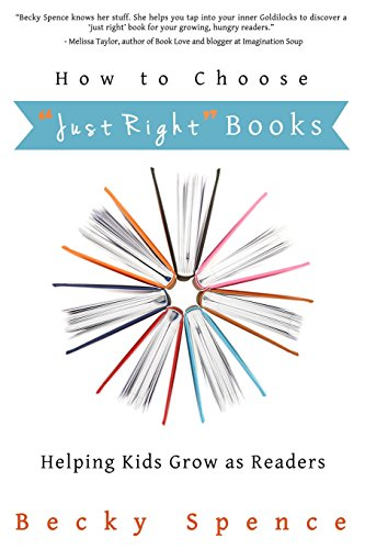 "9781496185921: How to Choose ""Just Right"" Books: Helping Kids Grow as Readers"