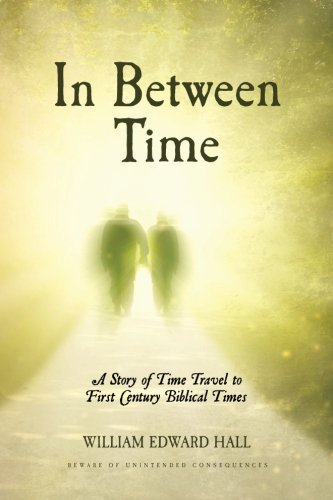 In Between Time: A Story of Time: William Edward Hall