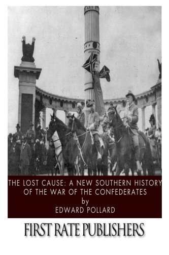 9781496186270: The Lost Cause: A New Southern History of the War of the Confederates