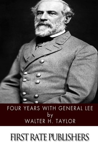 9781496186669: Four Years with General Lee