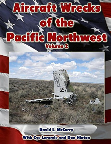 9781496188410: Aircraft Wrecks of the Pacific Northwest Volume 2