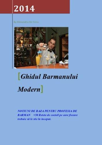 9781496190079: Ghidul Barmanului Modern: NOTIUNI DE BAZA PENTRU PROFESIA DE BARMAN +50 Retete de cocktail pe ... (Frist Edition) (Volume 1) (Romanian Edition)