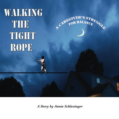9781496190314: Walking the Tightrope - a caregiver's struggle for balance