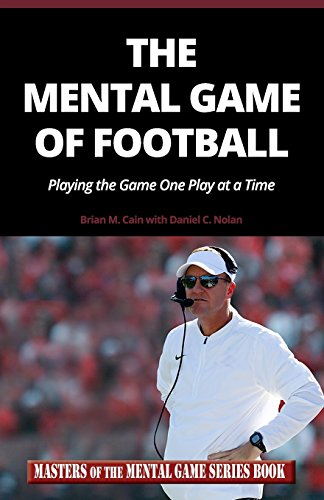 9781496192271: The Mental Game of Football: Playing the Game One Play at a Time: Volume 9 (Masters of The Mental Game Series Book)