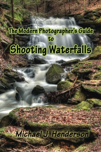 9781496193629: The Modern Photographer's Guide to Shooting Waterfalls (Volume 1)