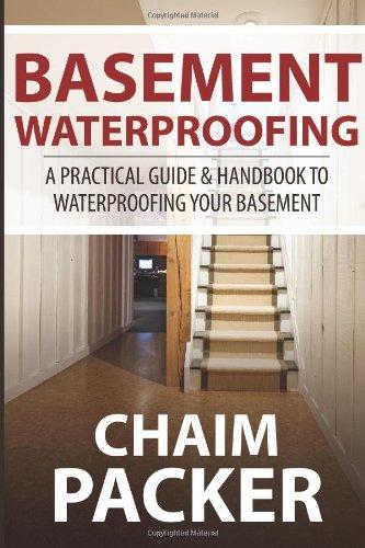 9781496193919: Basement Waterproofing: A Practical Guide & Handbook to Waterproofing Your Basement