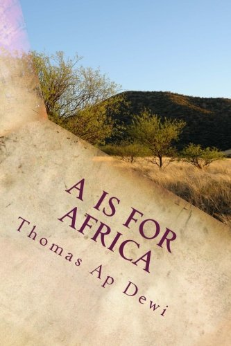 9781496197320: A Is For Africa: An A - Z guide to customs, people, places and wildlife on the big continent.