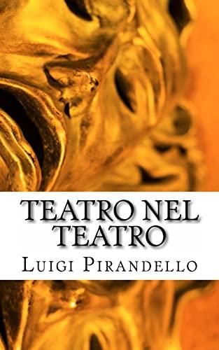 Teatro Nel Teatro: Sei personaggi in cerca: Luigi Pirandello