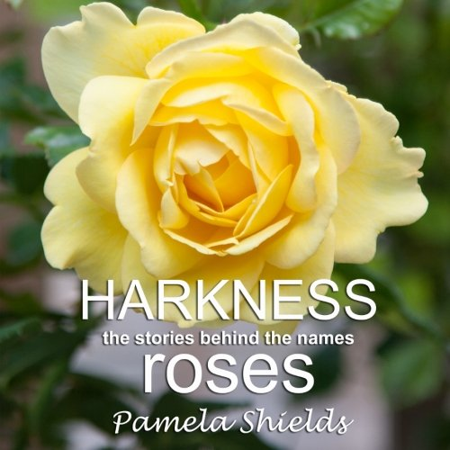 9781496198938: Harkness Roses: Stories behind the names
