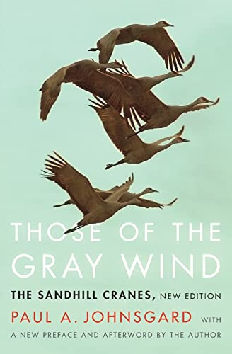9781496201577: Those of the Gray Wind: The Sandhill Cranes, New Edition