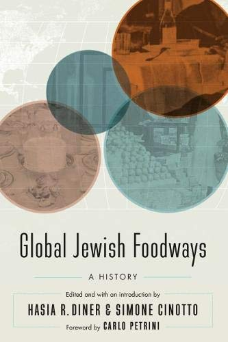 Global Jewish Foodways: A History: Hasia R. Diner