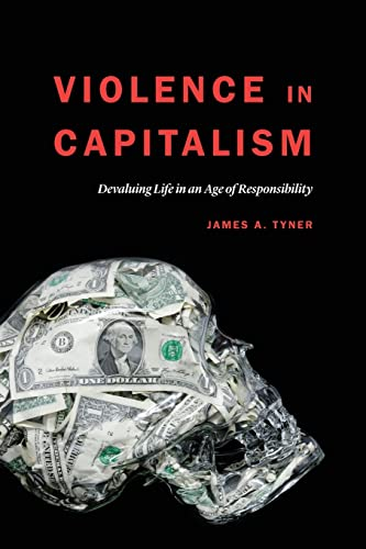 9781496206411: Violence in Capitalism: Devaluing Life in an Age of Responsibility