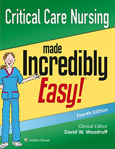 9781496306937: Critical Care Nursing Made Incredibly Easy! (Incredibly Easy! Series (R))