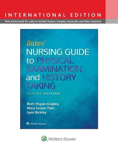 Bates' Nursing Guide to Physical Examination and: Beth Hogan-Quigley, Mary