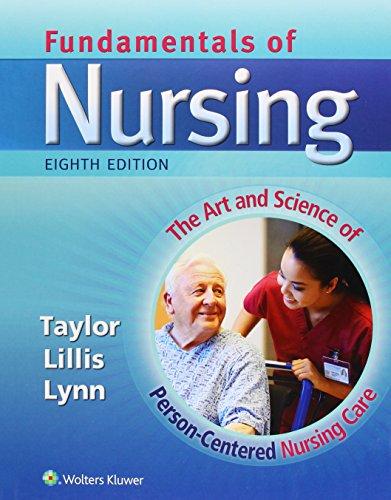 Fundamentals of Nursing, 8th Ed. + Taylor's: Taylor, Carol, Ph.D.,