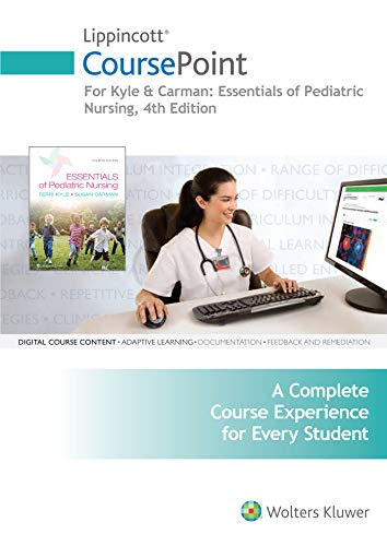 Lippincott Coursepoint for Kyle and Carman: Essentials of Pediatric Nursing: Kyle, Terri