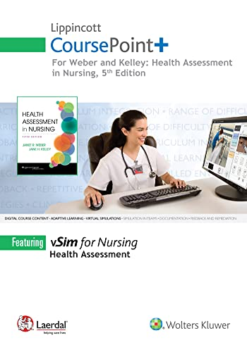 Lippincott CoursePoint for Weber: Health Assessment in Nursing: Janet R. Weber RN EdD